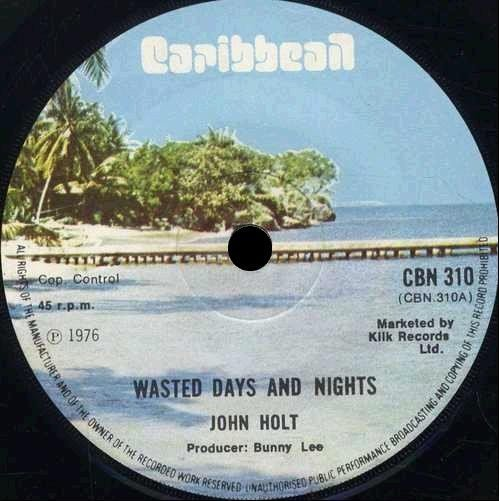 John Holt - Wasted Days And Nights