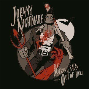 Johnny Nightmare - Kicking Satan Out Of Hell