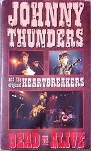 Johnny Thunders And The Heartbreakers - Dead Or Alive