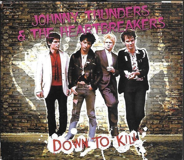 Johnny Thunders And The Heartbreakers - Down To Kill