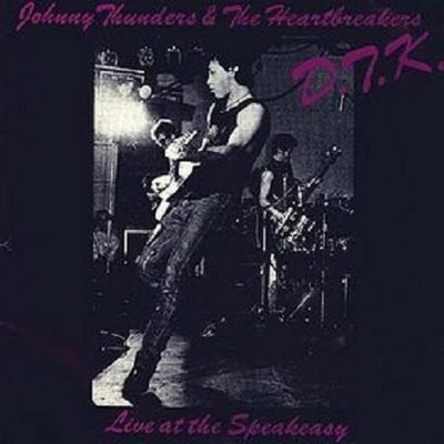 Johnny Thunders And The Heartbreakers - D.T.K. Live At The Speakeasy