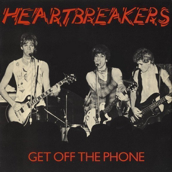 Johnny Thunders And The Heartbreakers - Get Off The Phone