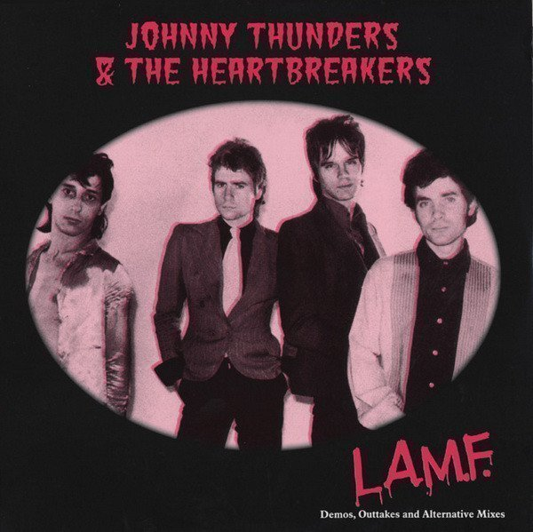 Johnny Thunders And The Heartbreakers - L.A.M.F. Demos, Outtakes And Alternative Mixes