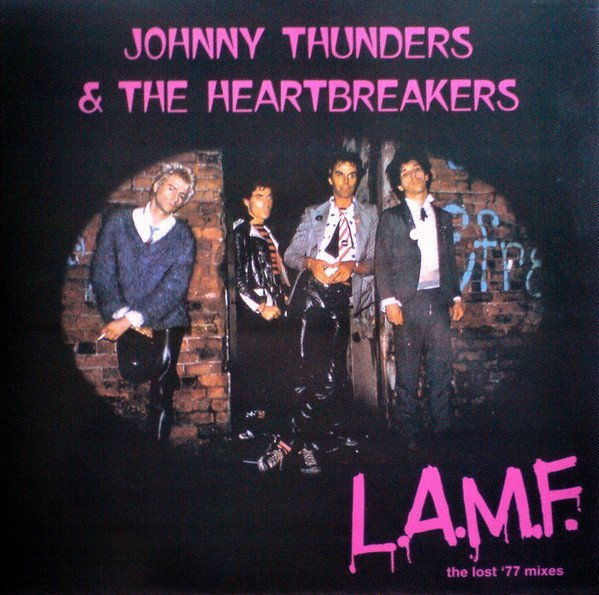 Johnny Thunders And The Heartbreakers - L.A.M.F. (The Lost