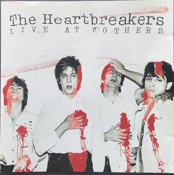 Johnny Thunders And The Heartbreakers - Live At Mothers