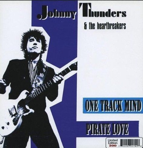 Johnny Thunders And The Heartbreakers - One Track Mind / Pirate Love