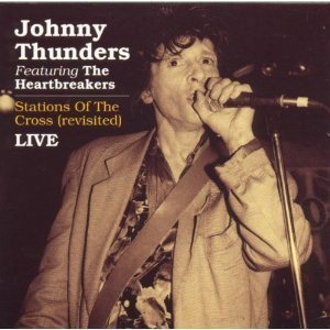 Johnny Thunders And The Heartbreakers - Stations Of The Cross (Revisited) Live