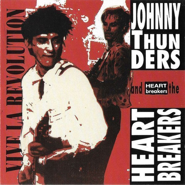 Johnny Thunders And The Heartbreakers - Vive La Revolution !!