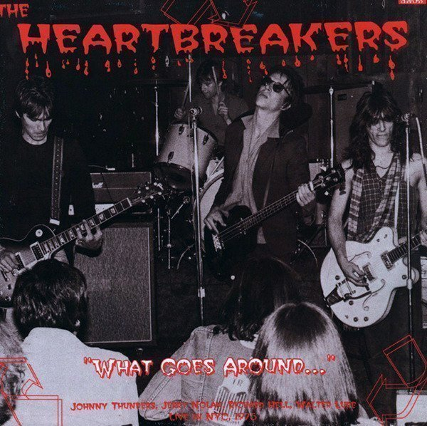Johnny Thunders And The Heartbreakers - What Goes Around...