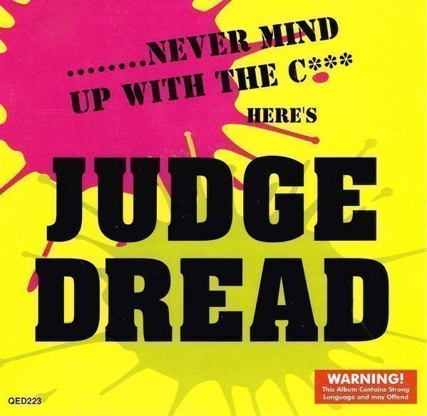 Judge Dread - .....Never Mind Up With The C*** Here