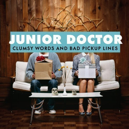 Junior Doctor - Clumsy Words And Bad Pickup Lines