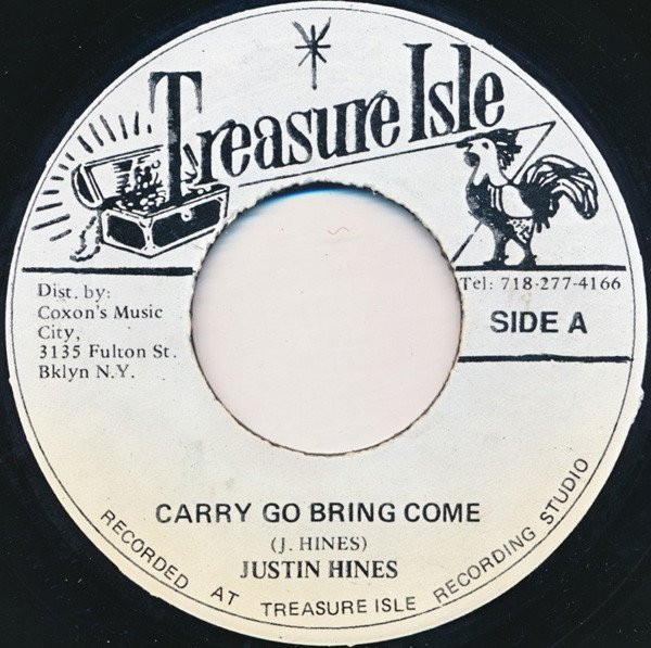 Justin Hines And The Dominoes - Carry Go Bring Come / Hey Mama