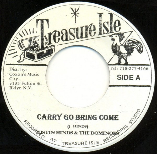 Justin Hines And The Dominoes - Carry Go Bring Come / Sinners