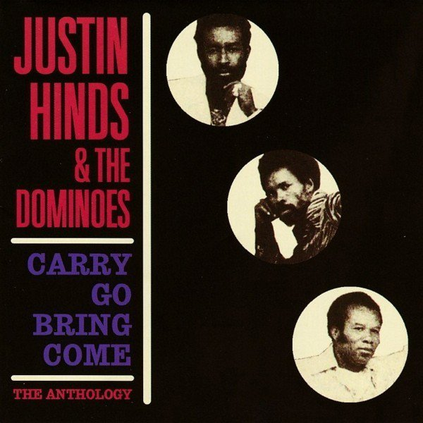 Justin Hines And The Dominoes - Carry Go Bring Come - The Anthology