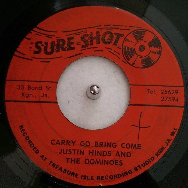 Justin Hines And The Dominoes - Carry Go Bring Home / Once A Man Twice A Child