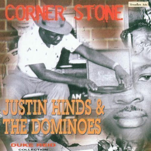 Justin Hines And The Dominoes - Corner Stone (The Duke Reid Collection)