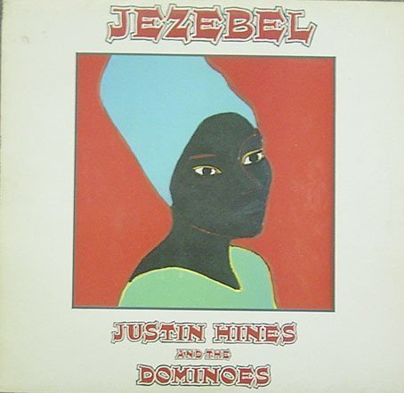 Justin Hines And The Dominoes - Jezebel