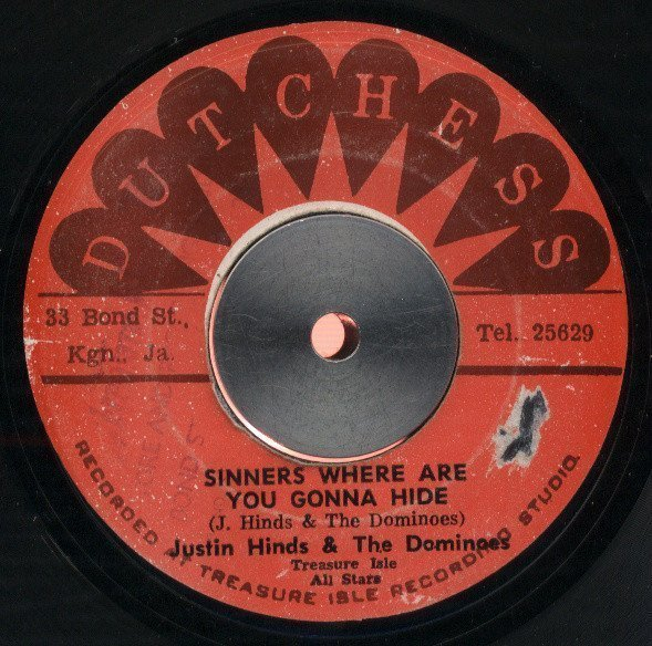 Justin Hines And The Dominoes - Sinners Where Are You Gonna Hide / If It