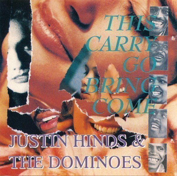 Justin Hines And The Dominoes - This Carry Go Bring Come