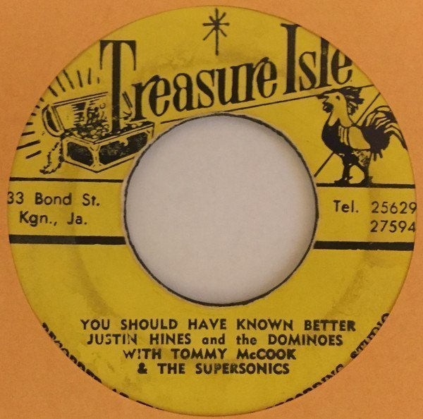 Justin Hines And The Dominoes - You Should Have Known Better / Third Figure