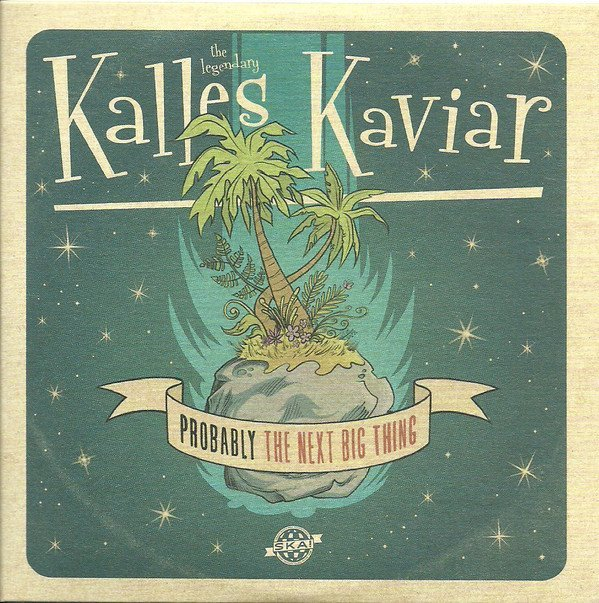 Kalles Kaviar - Probably The Next Big Thing