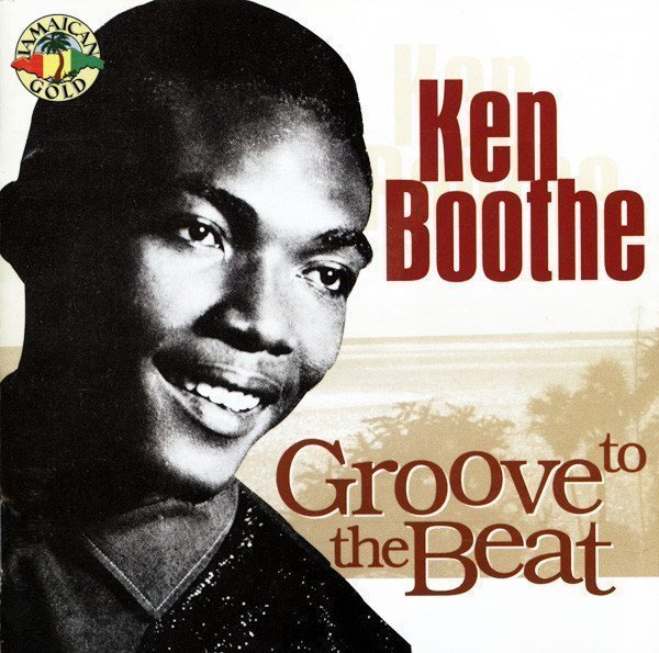 Ken Boothe - Groove To The Beat