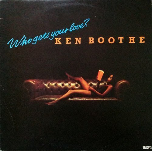 Ken Boothe - Who Gets Your Love ?