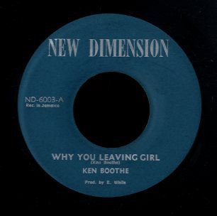 Ken Boothe - Why You Leaving Girl / Down On The Corner