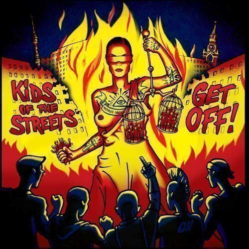 Kids Of The Streets - Get Off!