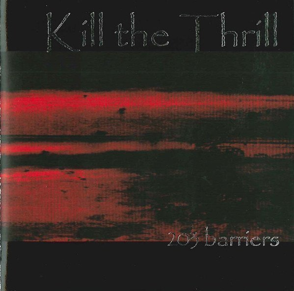 Kill The Thrill - 203 Barriers