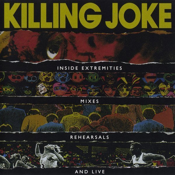Killing Joke - Inside Extremities, Mixes, Rehearsals And Live