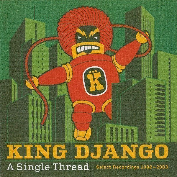 King Django - A Single Thread (Select Recordings 1992 - 2003)