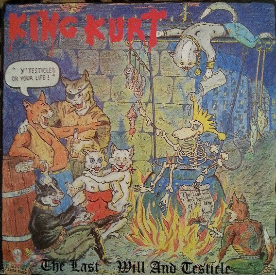 King Kurt - The Last Will And Testicle