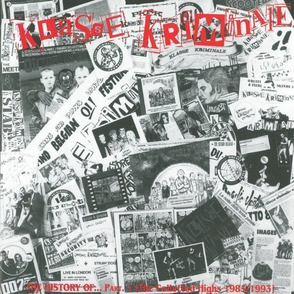 Klasse Kriminale - The History Of... Part. 1 (The Collected Highs 1985/1993)