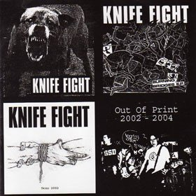 Knife Fight - Out Of Print 2002-2004