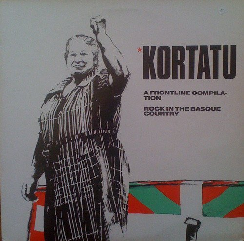 Kortatu - A Frontline Compilation - Rock In The Basque Country