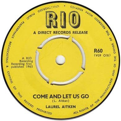 Laurel Aitken - Come And Let Us Go / Seven Lonely Nights