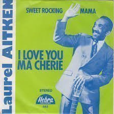 Laurel Aitken - I Love You Ma Cherie / Sweet Rocking Mama