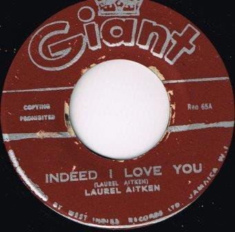 Laurel Aitken - Indeed I Love You / I Can