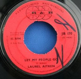 Laurel Aitken - Let My People Go / Pack Your Bundle And Go