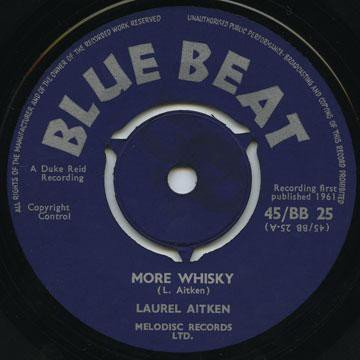 Laurel Aitken - More Whisky / Parapinto Boogie