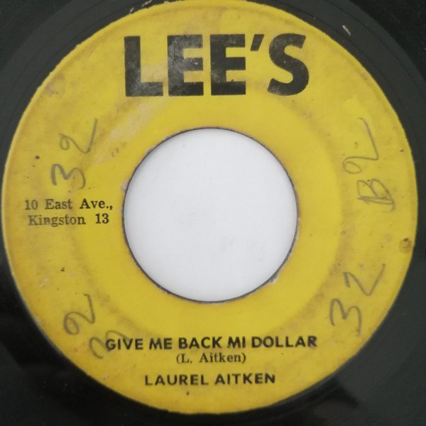 Laurel Aitken - Pussy Price Gone Up / Give Me Back Me Dallar