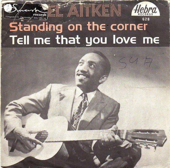Laurel Aitken - Standing On The Corner / Tell Me That You Love Me