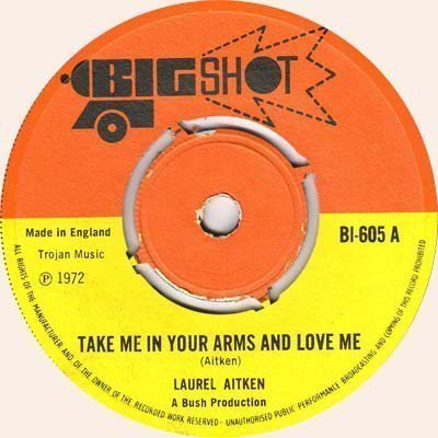 Laurel Aitken - Take Me In Your Arms And Love Me