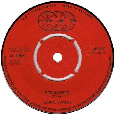 Laurel Aitken - Yes Indeed / You Can