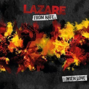 Lazare - From Hate... ...With love