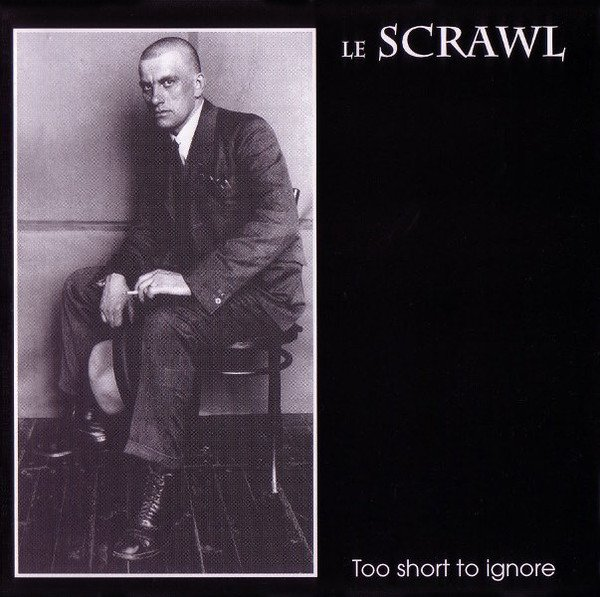 Le Scrawl - Too Short To Ignore