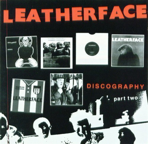 Leatherface - Discography Part Two