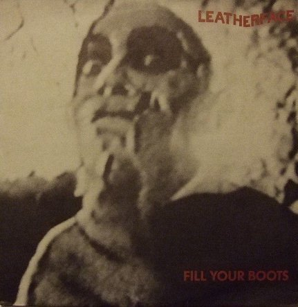 Leatherface - Fill Your Boots