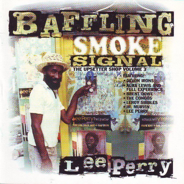 Lee Perry Meets Bullwackie - Baffling Smoke Signal (The Upsetter Shop Volume 3)
